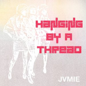 Hanging By A Thread, JVMIE album cover SMALL